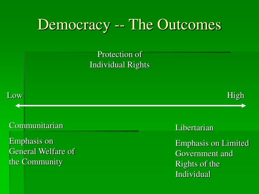 Democracy -- The Outcomes