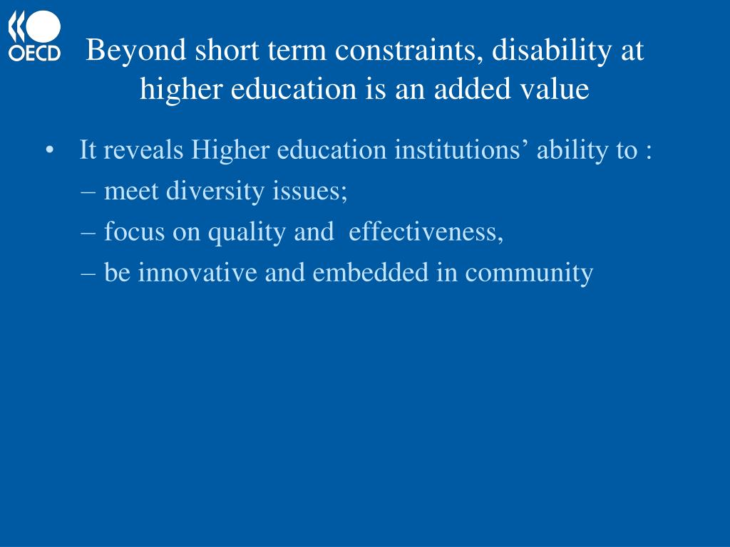 Beyond short term constraints, disability at higher education is an added value