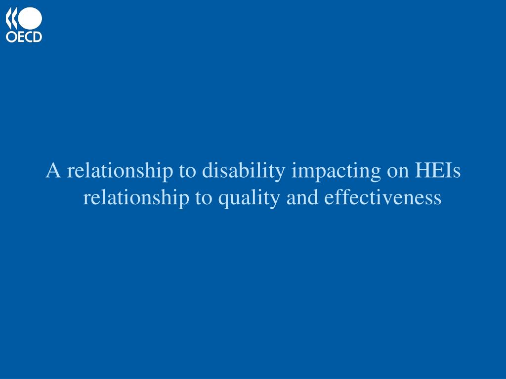 A relationship to disability impacting on HEIs relationship to quality and effectiveness