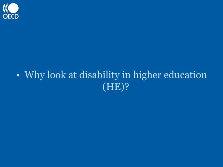 Why look at disability in higher education (HE)?