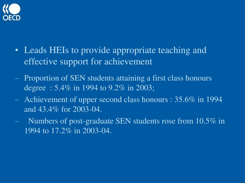 Leads HEIs to provide appropriate teaching and effective support for achievement