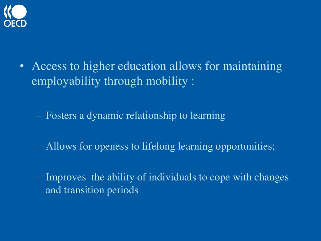 Access to higher education allows for maintaining