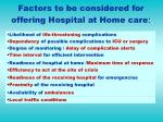 factors to be considered for offering hospital at home care