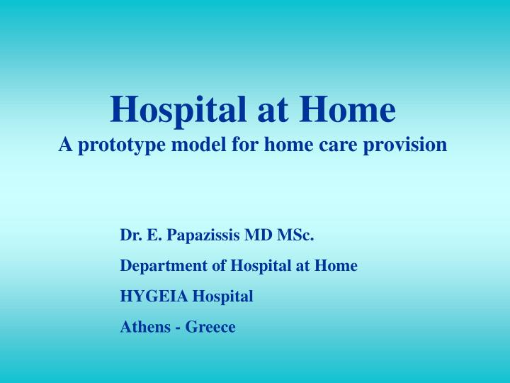 hospital at home a prototype model for home care provision n.