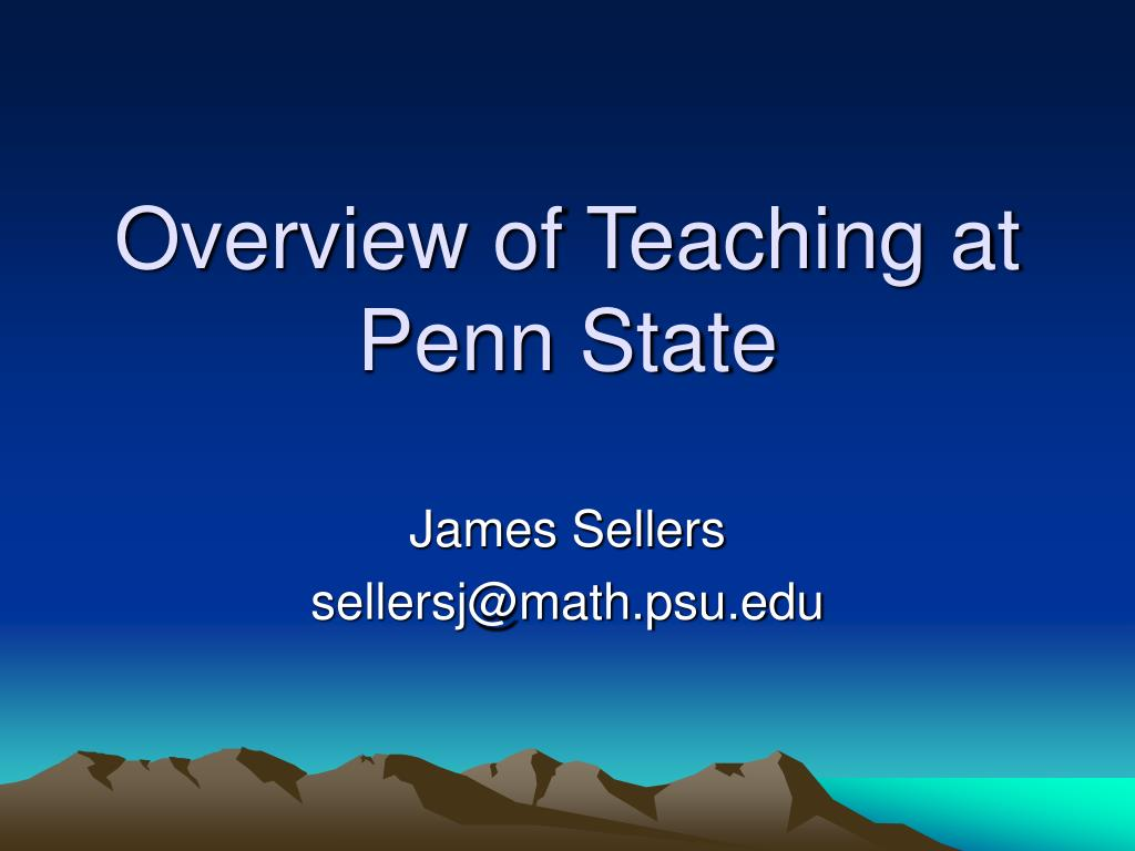Overview of Teaching at Penn State