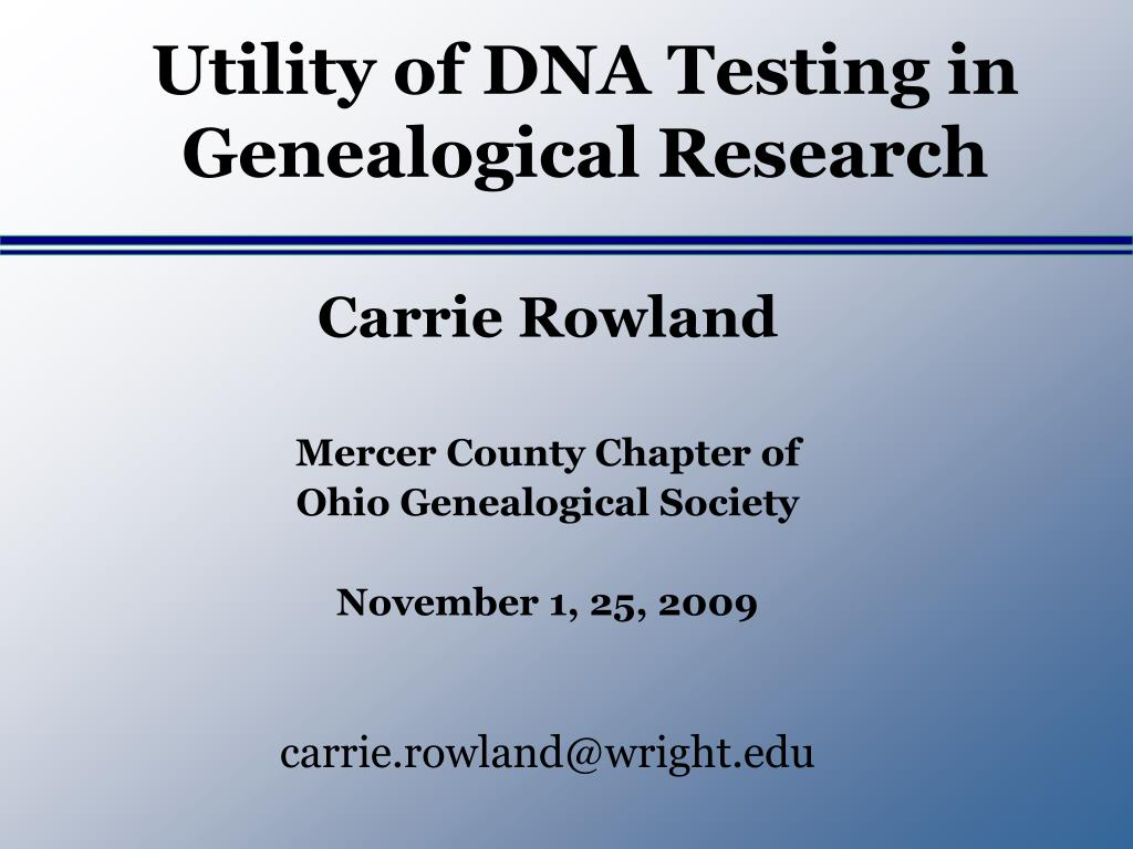 utility of dna testing in genealogical research l.