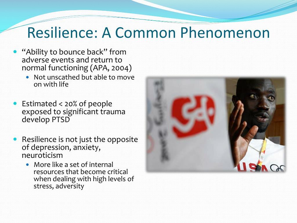 Resilience: A Common Phenomenon