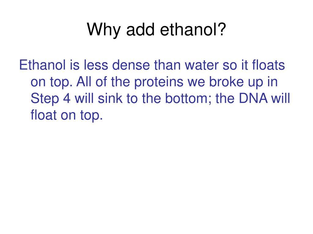 Why add ethanol?