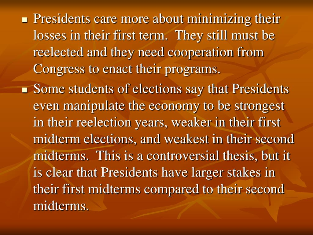 Presidents care more about minimizing their losses in their first term.  They still must be reelected and they need cooperation from Congress to enact their programs.
