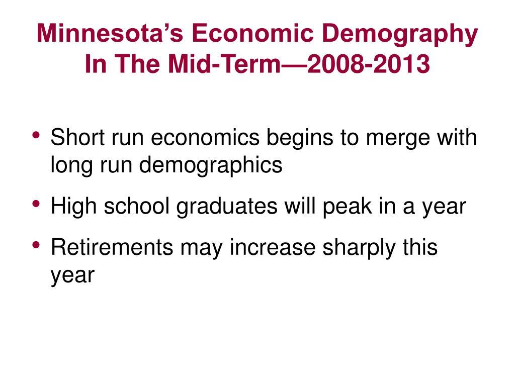 Minnesota's Economic Demography In The Mid-Term—2008-2013