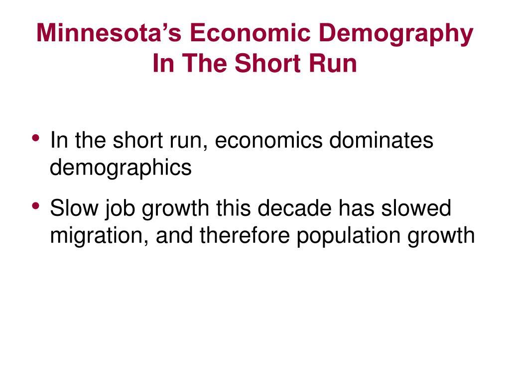 Minnesota's Economic Demography In The Short Run