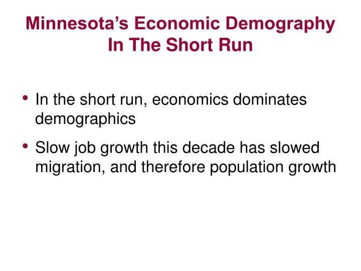 Minnesota s economic demography in the short run