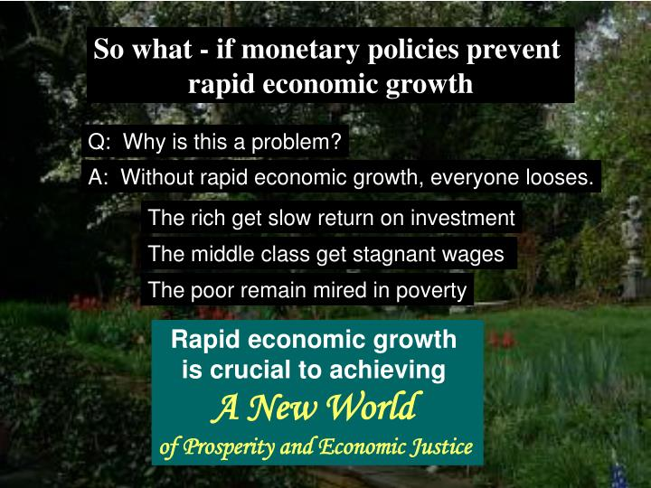 So what - if monetary policies prevent