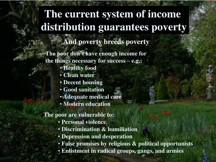 The poor don't have enough income for