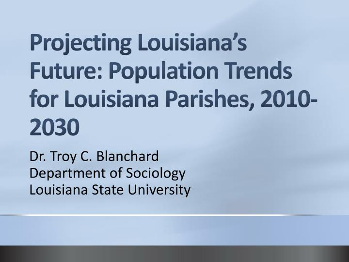 projecting louisiana s future population trends for louisiana parishes 2010 2030 n.