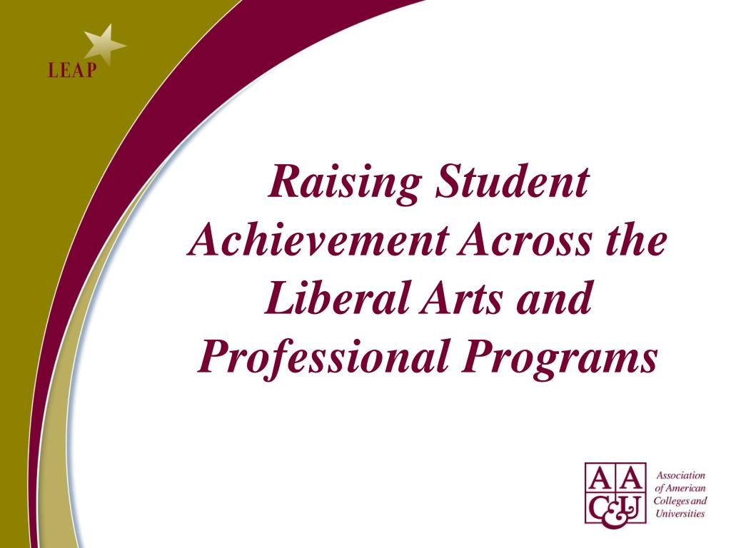 Raising Student Achievement Across the Liberal Arts and Professional Programs