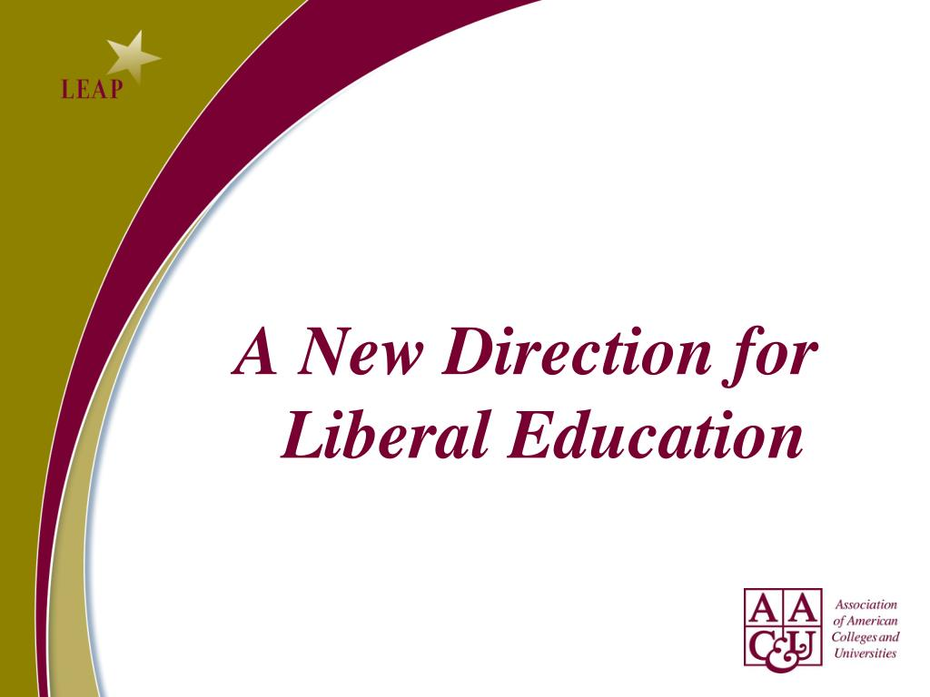 A New Direction for Liberal Education