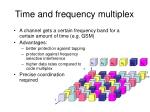 time and frequency multiplex