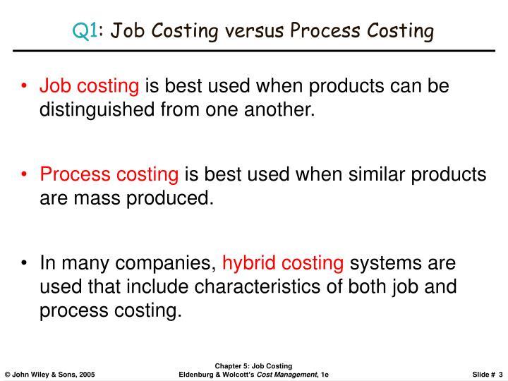 Q1 job costing versus process costing