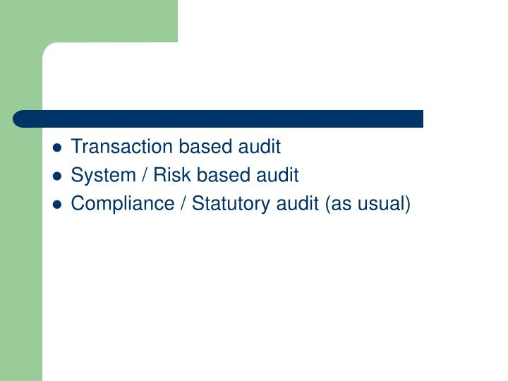 Transaction based audit