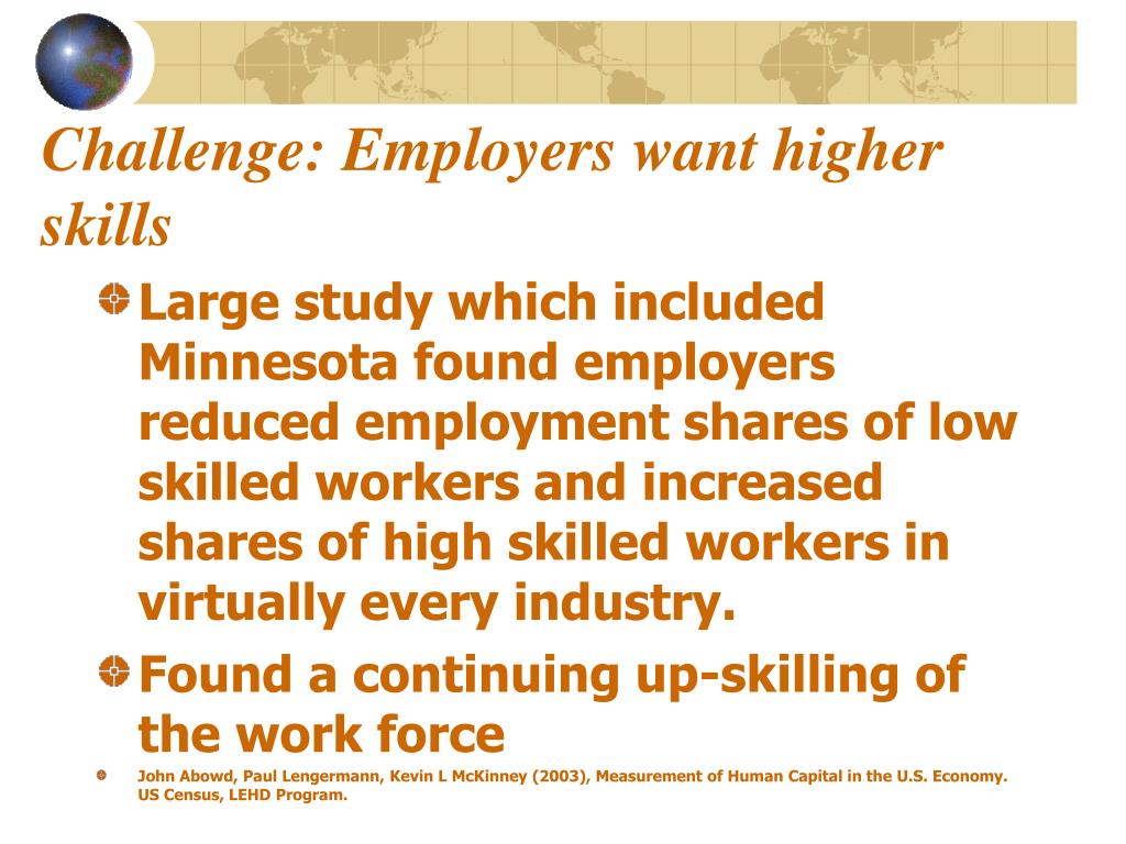Challenge: Employers want higher skills