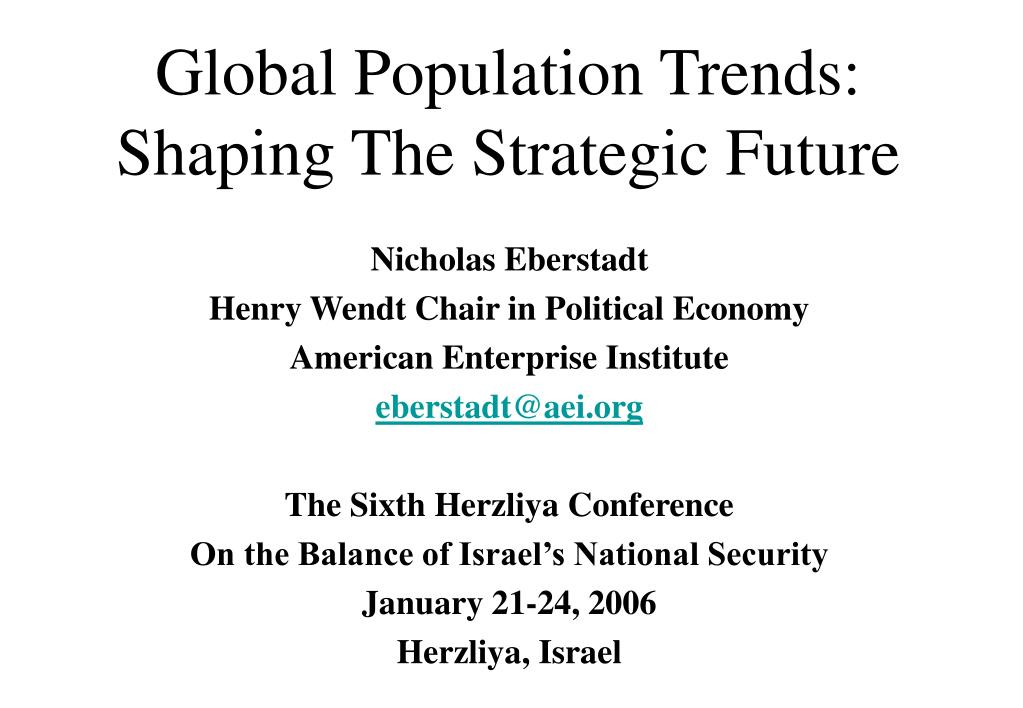 global population trends shaping the strategic future l.
