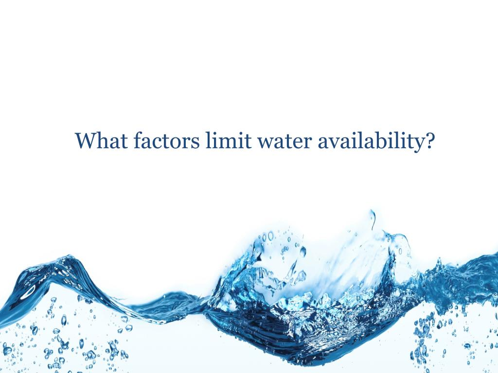 What factors limit water availability?