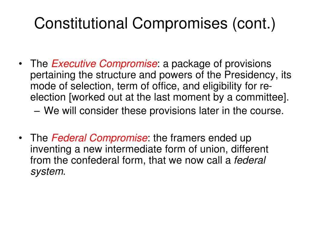 Constitutional Compromises (cont.)