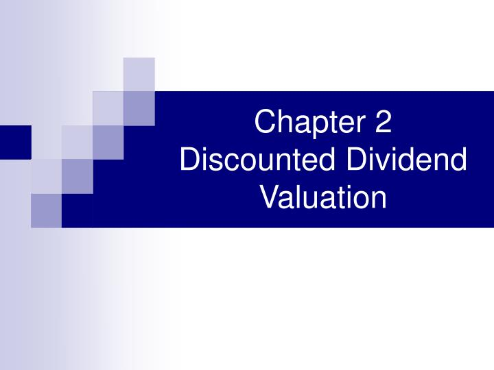 chapter 2 discounted dividend valuation n.