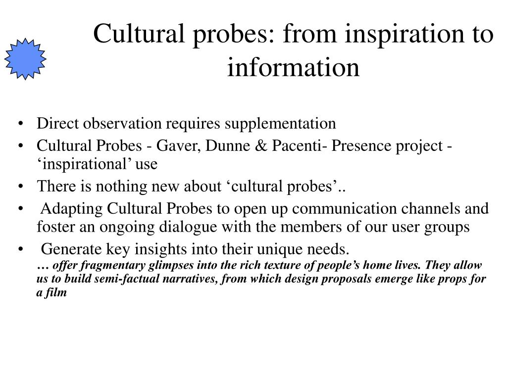 Cultural probes: from inspiration to information