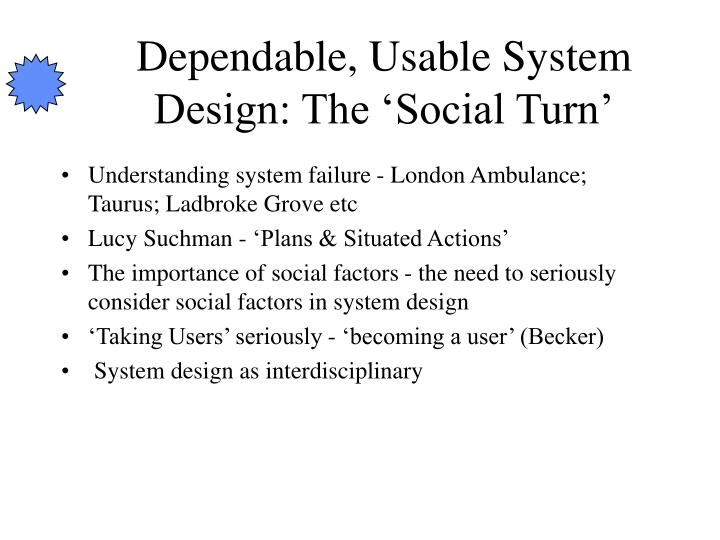 Dependable usable system design the social turn