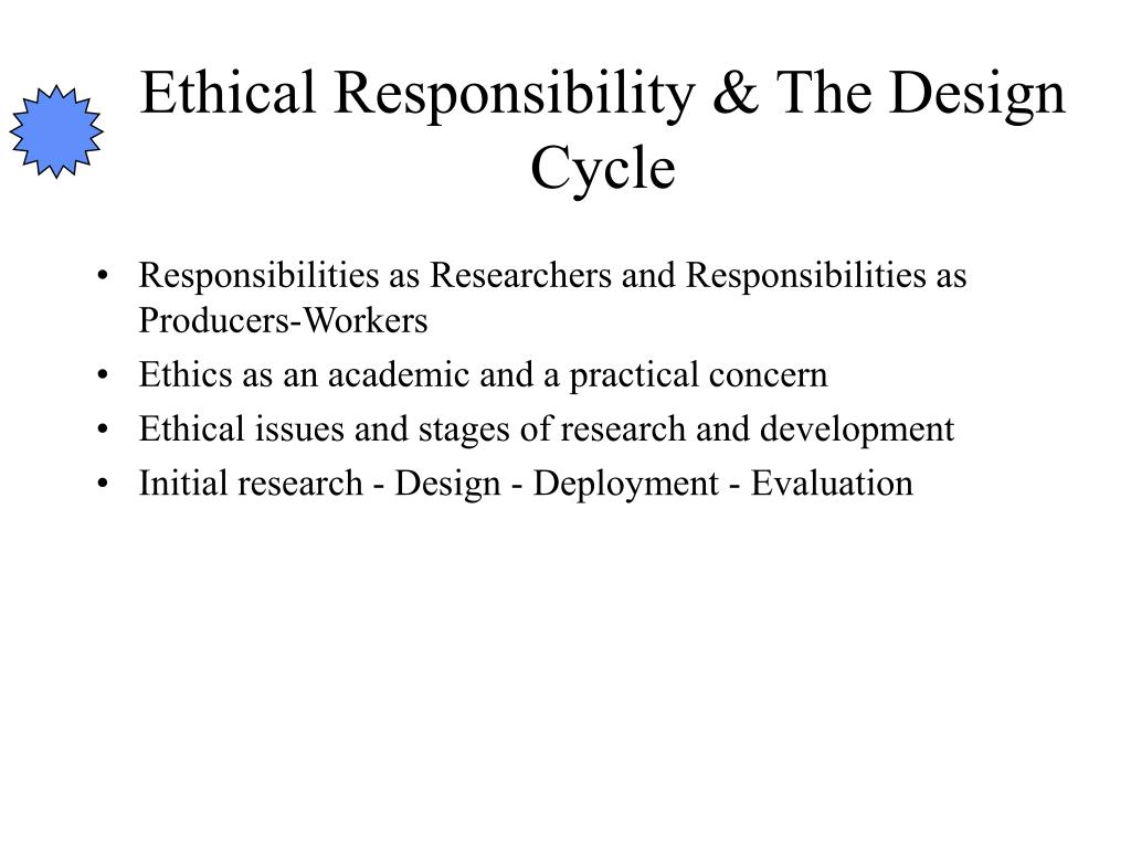 Ethical Responsibility & The Design Cycle