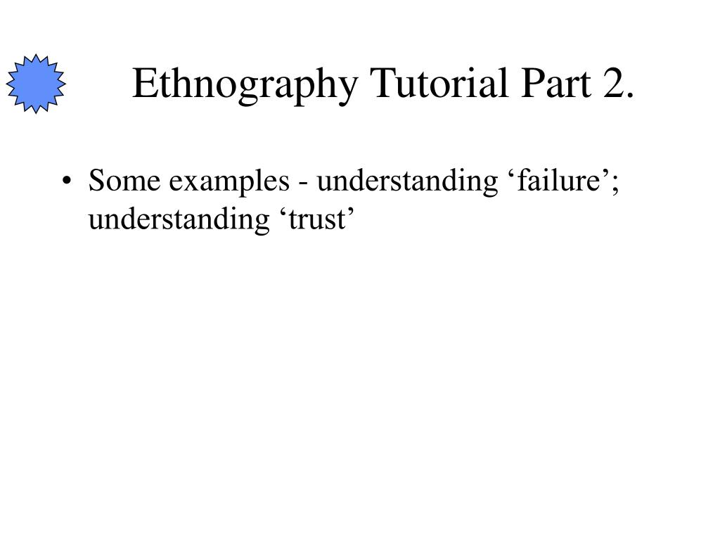 Ethnography Tutorial Part 2.