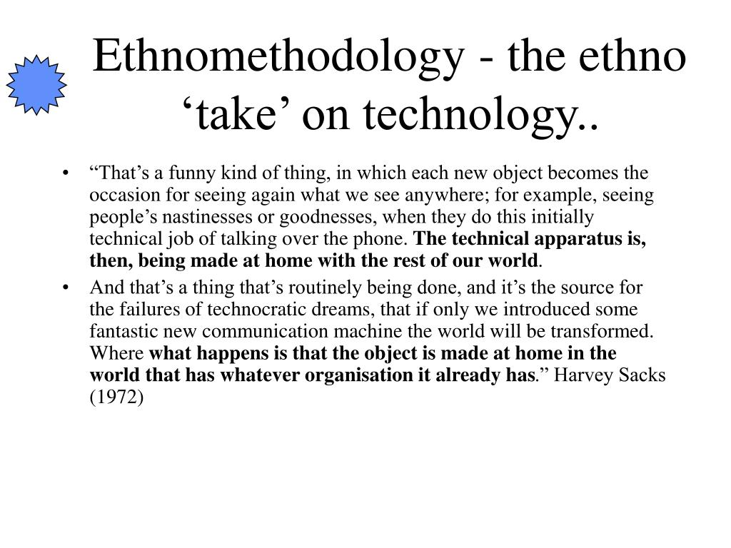 Ethnomethodology - the ethno 'take' on technology..