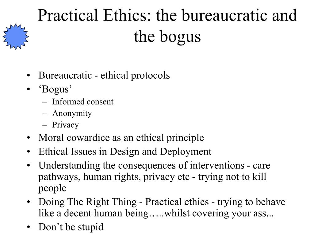 Practical Ethics: the bureaucratic and the bogus