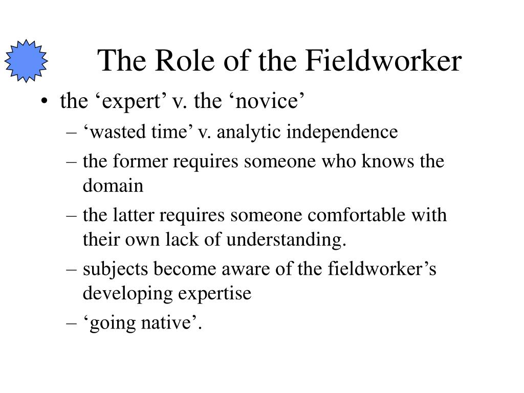 The Role of the Fieldworker