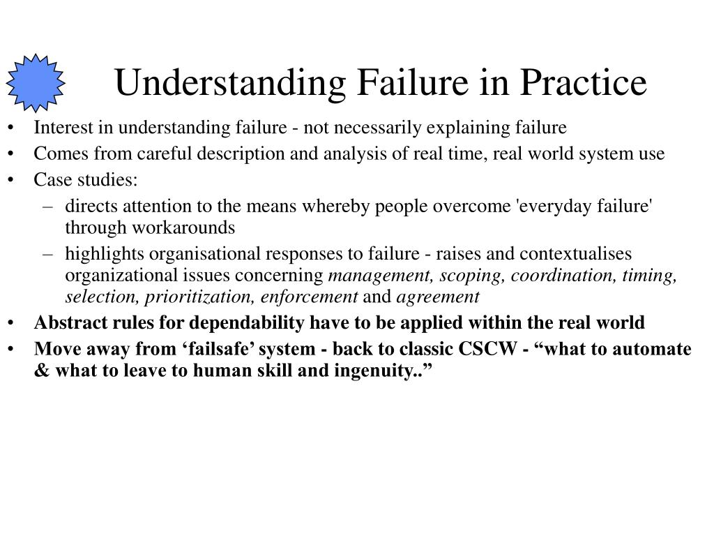 Understanding Failure in Practice