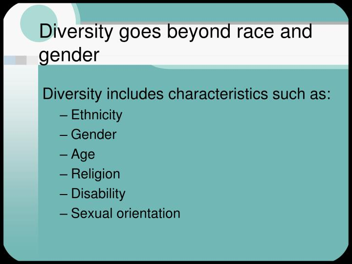 Diversity goes beyond race and gender