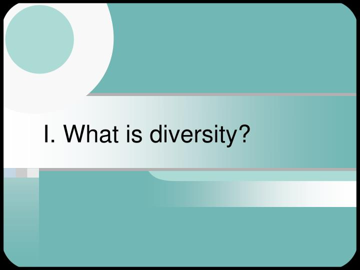 I. What is diversity?