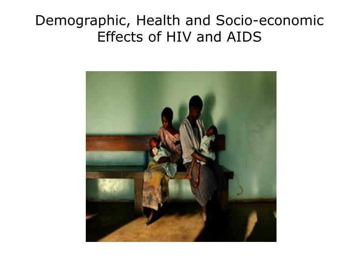 demographic health and socio economic effects of hiv and aids n.