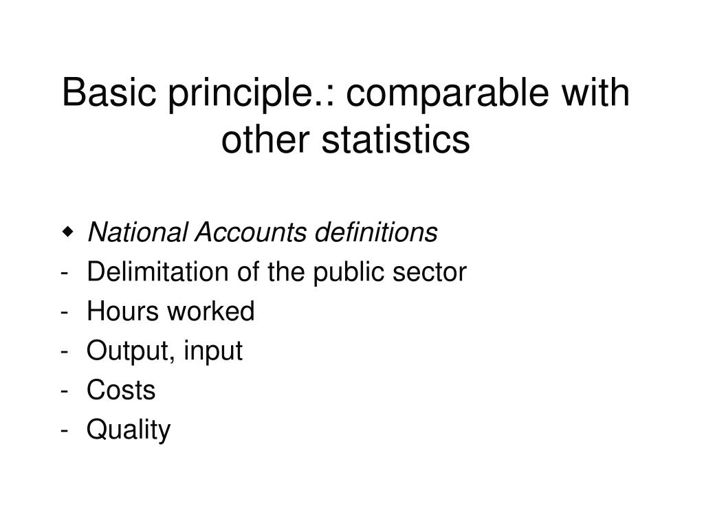 Basic principle.: comparable with other statistics