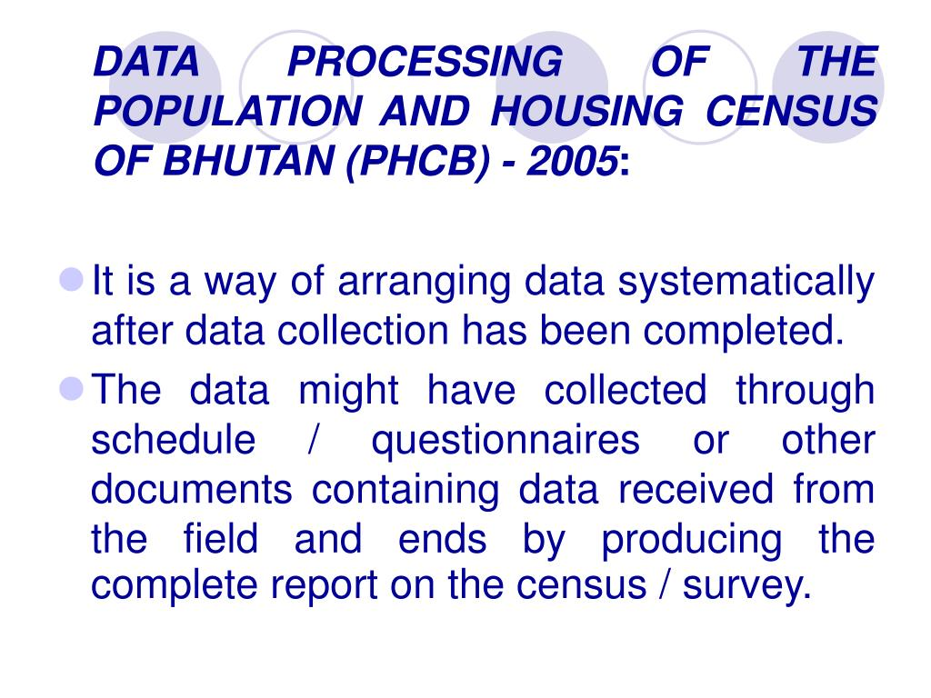 DATA PROCESSING OF THE POPULATION AND HOUSING CENSUS OF BHUTAN (PHCB) - 2005