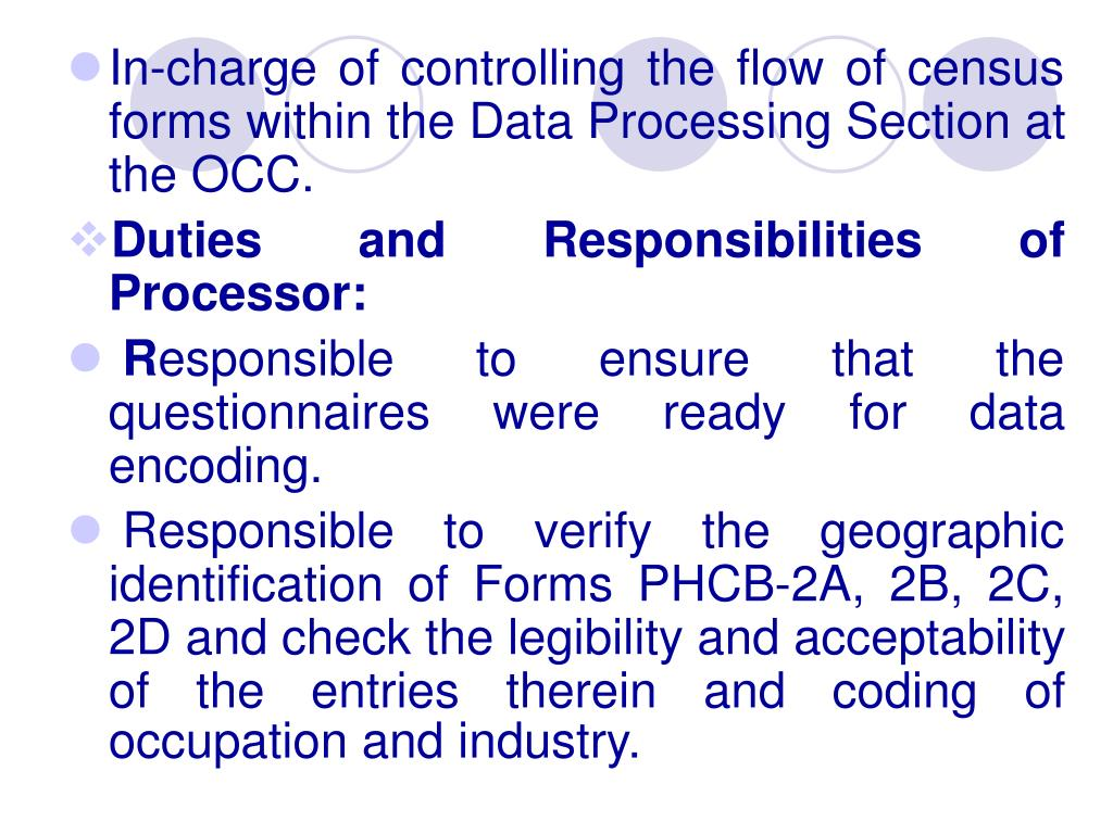 In-charge of controlling the flow of census forms within the Data Processing Section at the OCC.