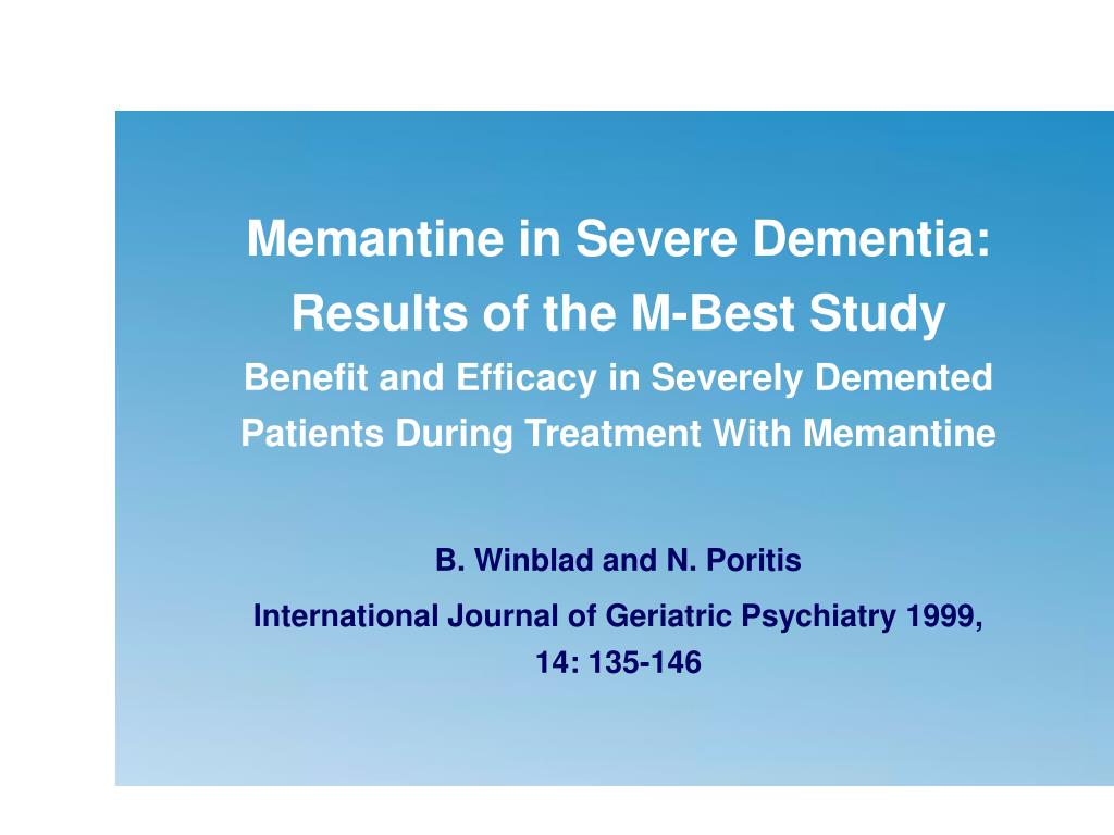Memantine in Severe Dementia: Results of the M-Best Study