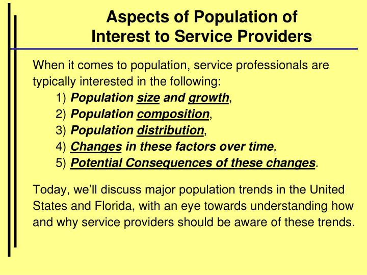 Aspects of population of interest to service providers