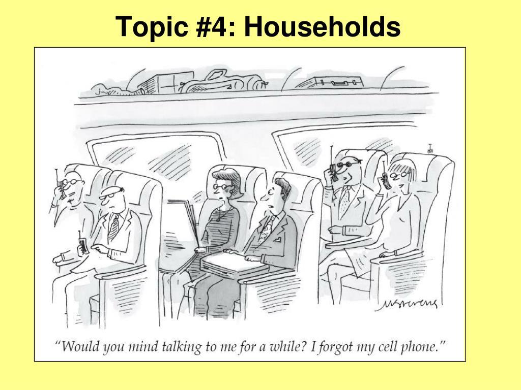 Topic #4: Households
