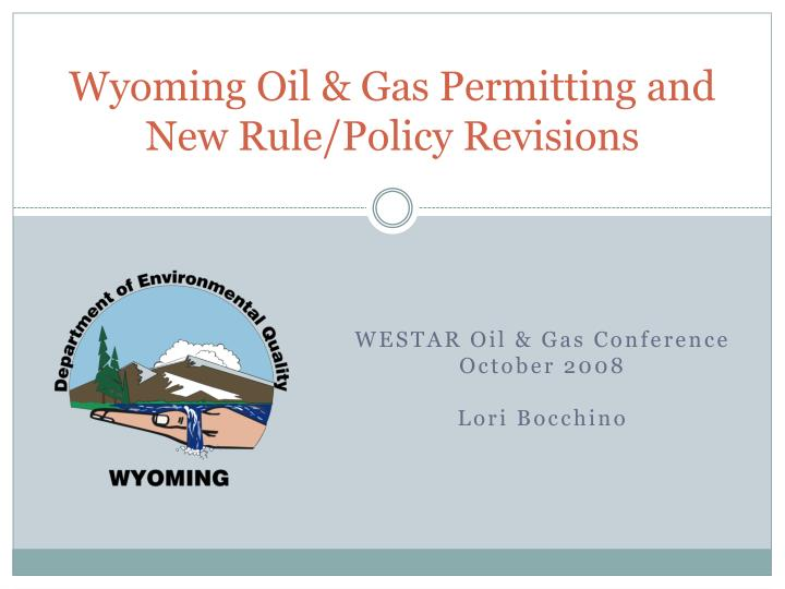 Wyoming oil gas permitting and new rule policy revisions