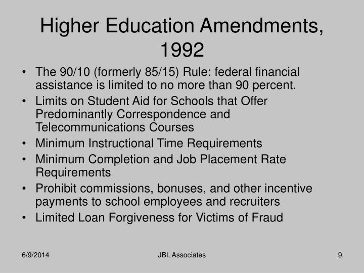 The 90/10 (formerly 85/15) Rule: federal financial assistance is limited to no more than 90 percent.