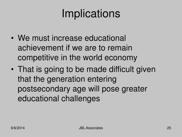 We must increase educational achievement if we are to remain competitive in the world economy
