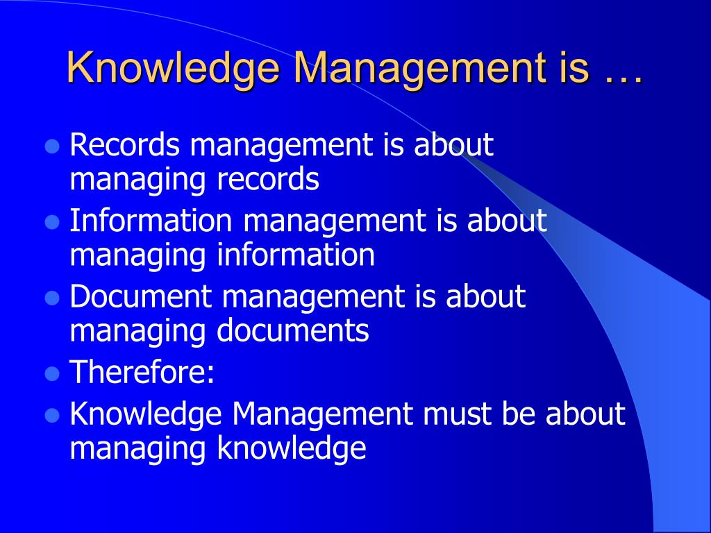 Knowledge Management is …